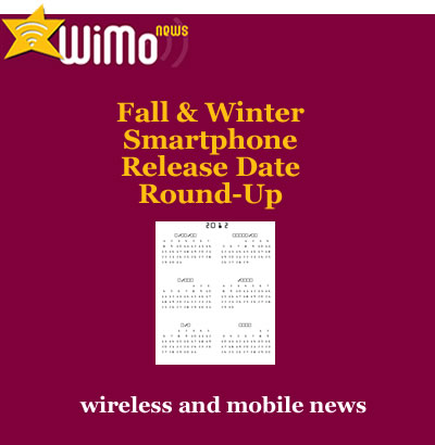 Best Smartphone Release Date Round Up Fall/Winter 2012